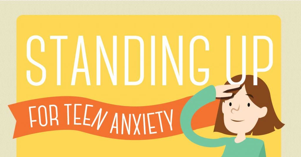 Standing Up for Teen Anxiety – Infographic
