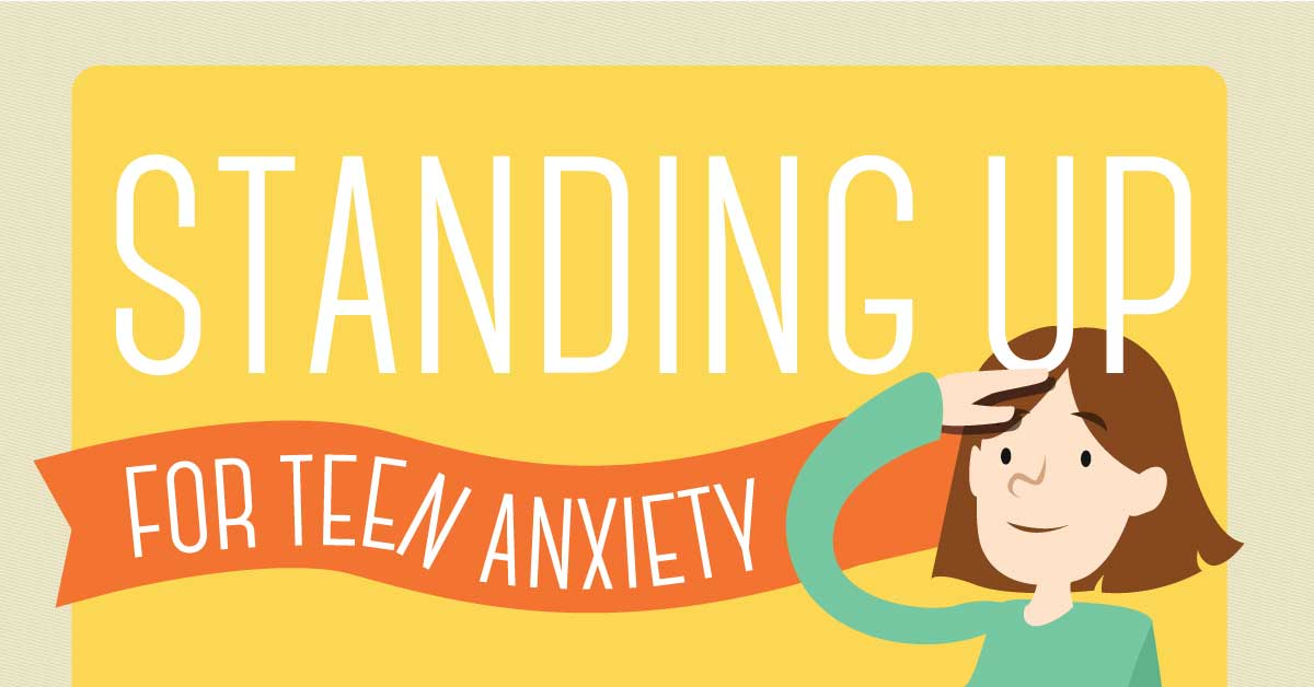 standing-up-for-teen-anxiety-infographic-featured-image